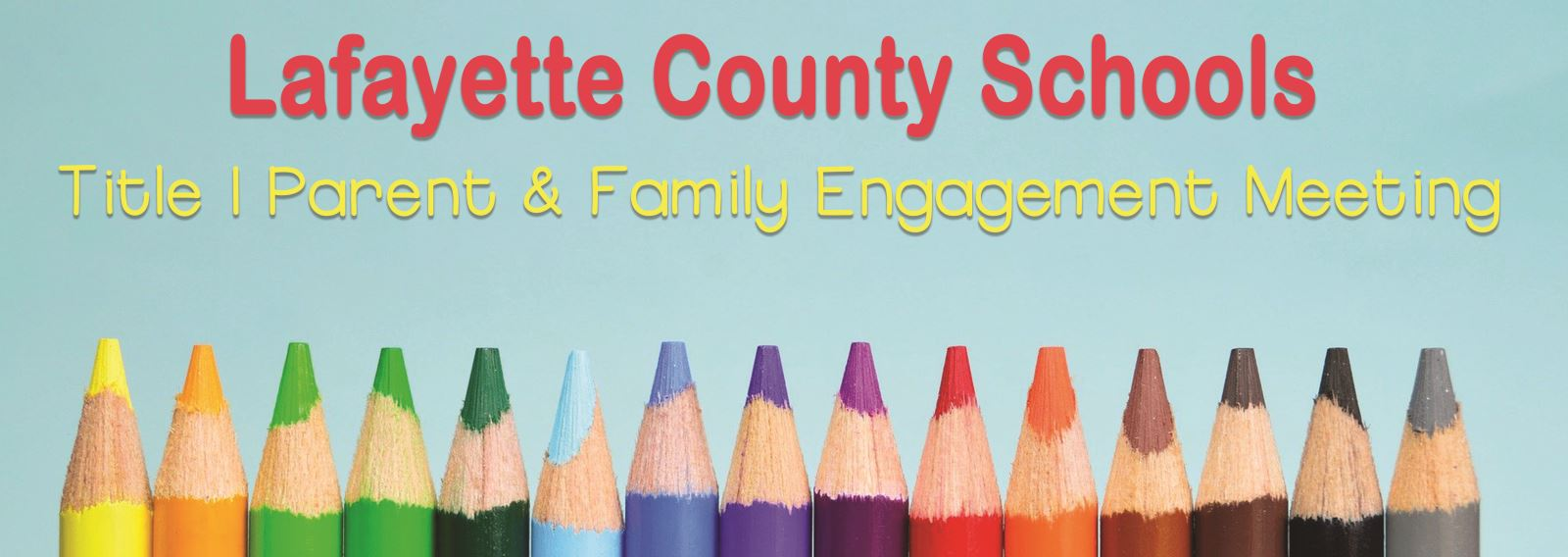 Lafayette County SchoolsTitle I Parent & Family Engagement Meeting
